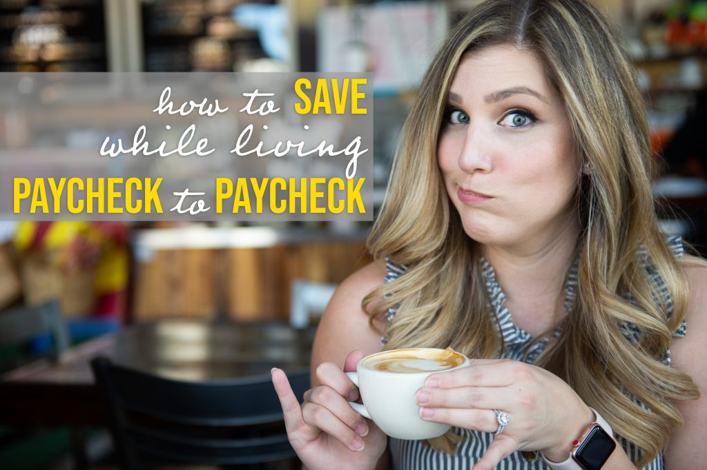 How to Save When Living Paycheck to Paycheck