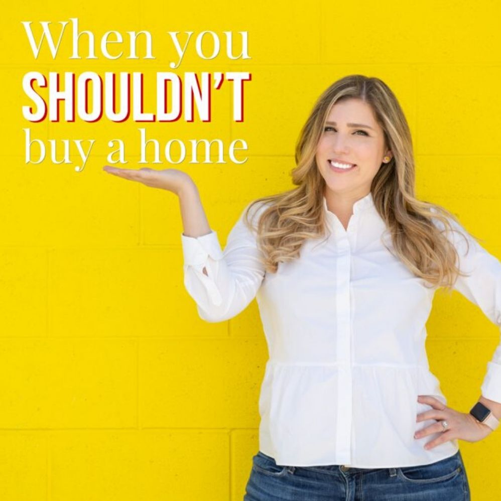 Here is When NOT to Buy a Home