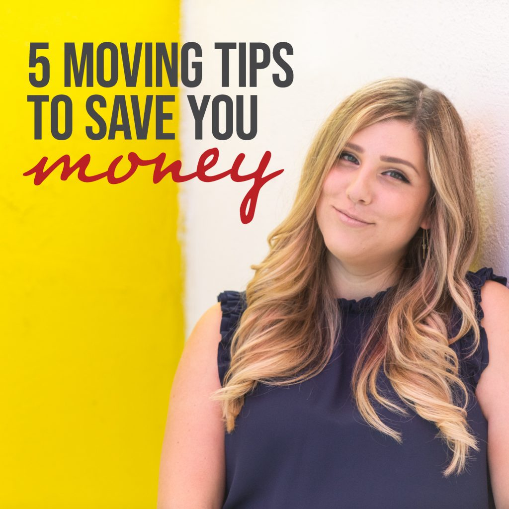 5 Moving Tips to Save You Money + Two Must-Have Moving Checklists
